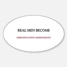 Real Men Become Higher Education Administrators St