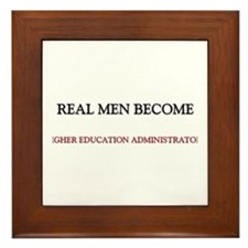 Real Men Become Higher Education Administrators Fr
