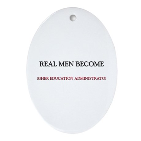 Real Men Become Higher Education Administrators Or