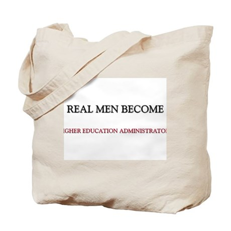 Real Men Become Higher Education Administrators To