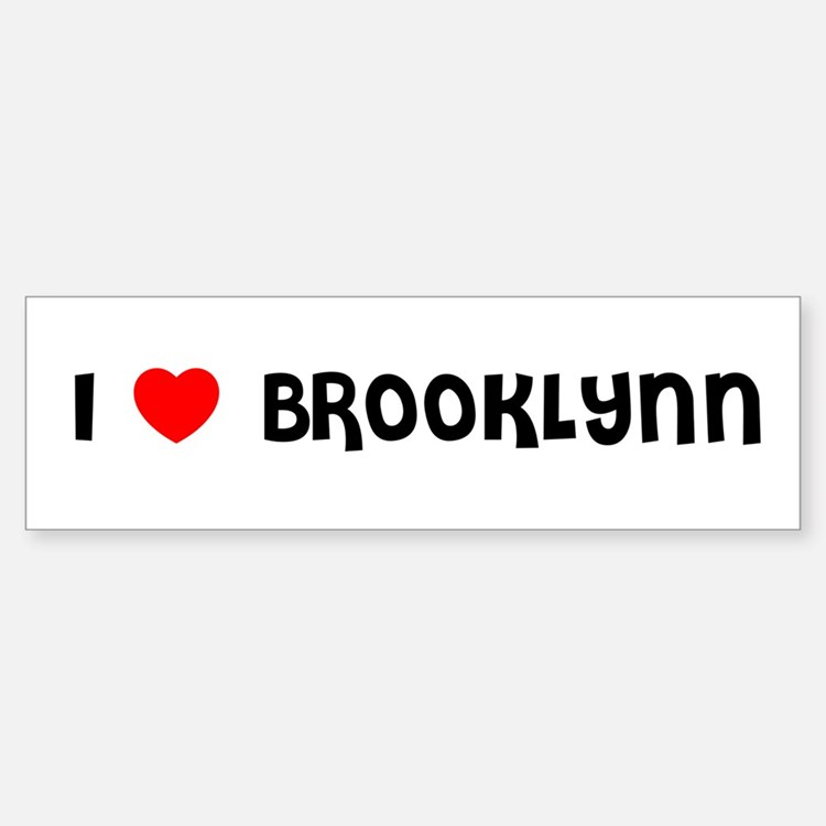 I LOVE BROOKLYNN Bumper Car Car Sticker