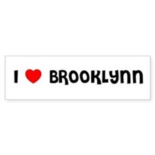 I LOVE BROOKLYNN Bumper Car Sticker