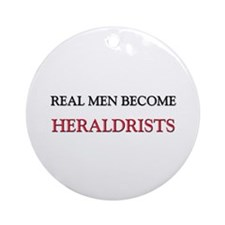 Real Men Become Heraldrists Ornament (Round)