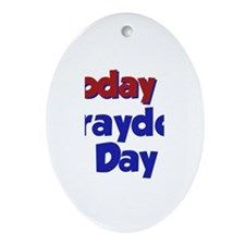 Today Is Brayden Day Oval Ornament
