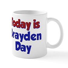 Today Is Brayden Day Mug