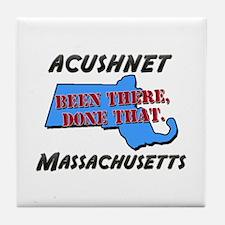 acushnet massachusetts - been there, done that Til