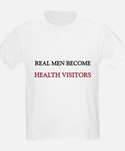 Real Men Become Health Visitors T-Shirt