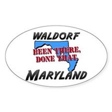 waldorf maryland - been there, done that Decal