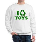 I Recycle Toys Sweatshirt