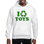 I Recycle Toys Hooded Sweatshirt