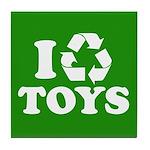 I Recycle Toys Tile Coaster