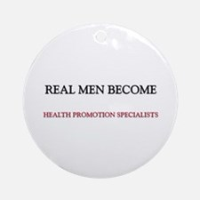 Real Men Become Health Promotion Specialists Ornam