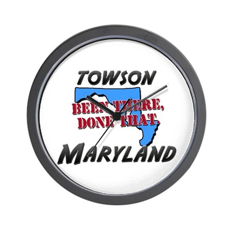 towson maryland - been there, done that Wall Clock