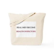 Real Men Become Health Inspectors Tote Bag