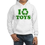 I Recycle Toys Hooded Sweatshirt