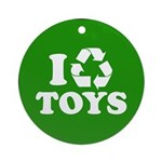 I Recycle Toys Ornament (Round)