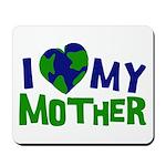 I Heart My Mother Earth Mousepad