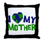 I Heart My Mother Earth Throw Pillow