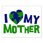 I Heart My Mother Earth Small Poster