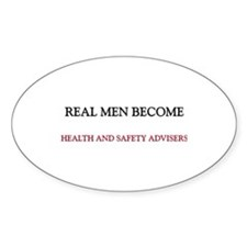 Real Men Become Health And Safety Advisers Decal