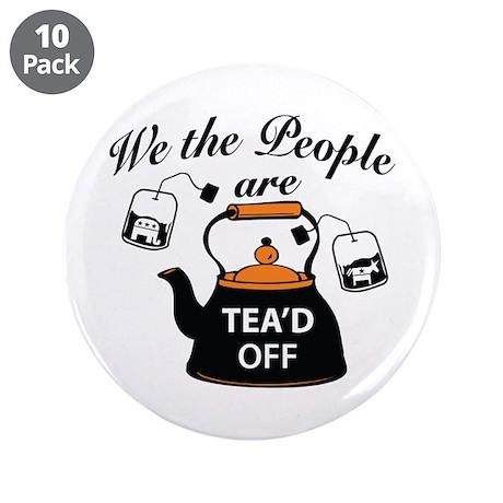"""Tea'd Off Tea Party 3.5"""" Button (10 pack)"""