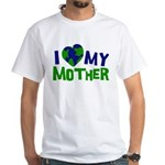 I Heart My Mother Earth White T-Shirt