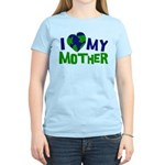 I Heart My Mother Earth Women's Light T-Shirt