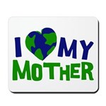 I Heart My Mother Earth Mousepad