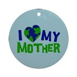 I Heart My Mother Earth Ornament (Round)