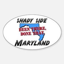 shady side maryland - been there, done that Sticke