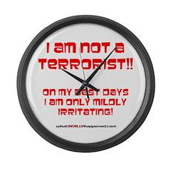 I am NOT a terrorist! Large Wall Clock
