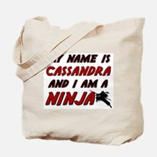 my name is cassandra and i am a ninja Tote Bag