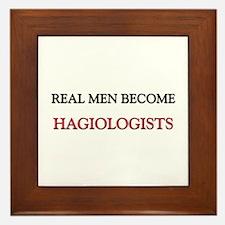 Real Men Become Hagiologists Framed Tile