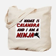 my name is casandra and i am a ninja Tote Bag