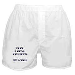 Yeah I have tattoos Boxer Shorts