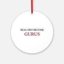 Real Men Become Gurus Ornament (Round)