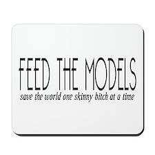 Feed The Models Mousepad