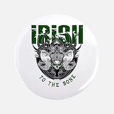 "Irish to the Bone 3.5"" Button"