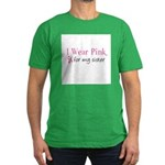 I Wear Pink for my Sister Men's Fitted T-Shirt (da