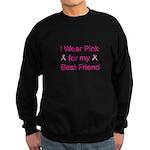 I Wear Pink for my Best Frien Sweatshirt (dark)