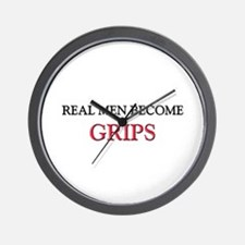 Real Men Become Grips Wall Clock