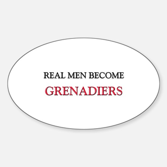 Real Men Become Grenadiers Oval Decal