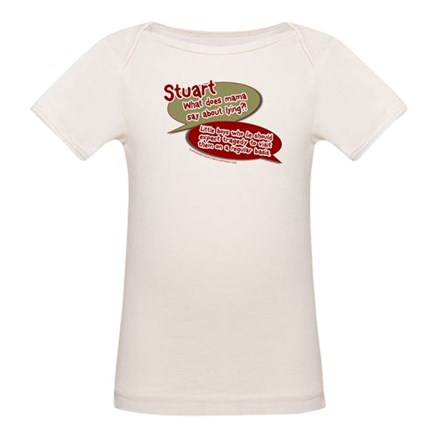 Stuart - What does mommy say. Organic Baby T-Shirt