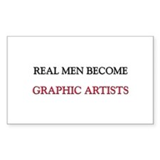 Real Men Become Graphic Artists Decal