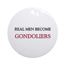 Real Men Become Gondoliers Ornament (Round)