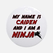 my name is caiden and i am a ninja Ornament (Round