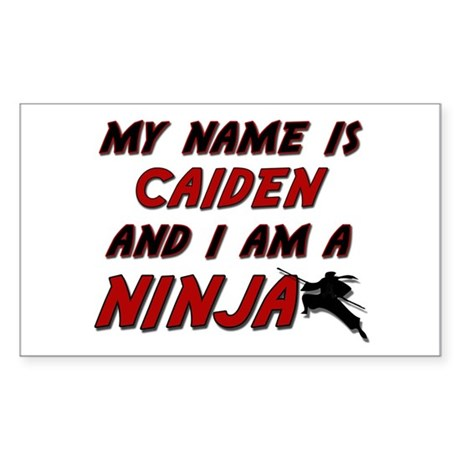 my name is caiden and i am a ninja Sticker (Rectan