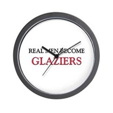 Real Men Become Glaziers Wall Clock