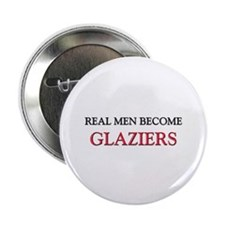 """Real Men Become Glaziers 2.25"""" Button (10 pack)"""