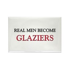Real Men Become Glaziers Rectangle Magnet